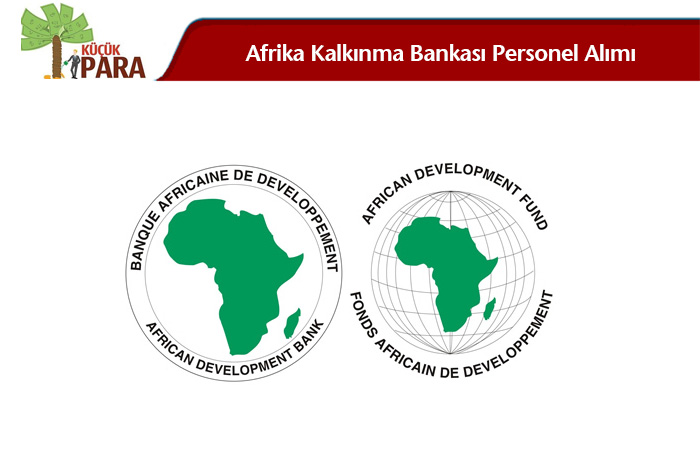 Afrika kalkinma bankasi iş basvurusu,afrika kalkinma bankasi is ilanı, afrika kalkinma bankasi personel alimi