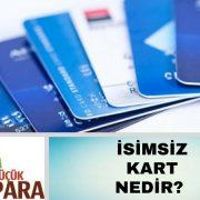 isimsiz kart nedir,isimsiz kredi karti, en hizli kredi karti veren bankalar,