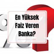 En yuksek faiz veren banka
