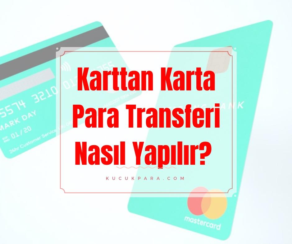 Karttan Karta Para Transferi Nasil Yapilir Ne Kadar Ucret Oderim