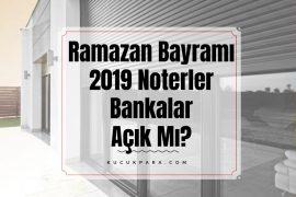 ramazan bayrami 2019,03.06.2019, 07.06.2019,noter acikmi, bankalar acikmi, 4-5-6 haziran 2019