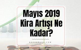 mayis 2019 kira artis orani,mayis 2019 kira zam orani,mayis 2019 kira artisi