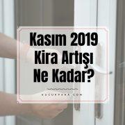 kasim 2019 kira artisi,kasim 2019 kira artış oranı