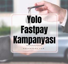 yolo,fastpay,kampanya,arac kiralama