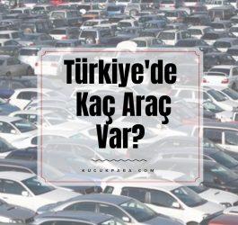 arac sayisi,turkiyede kac arac var 2019