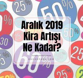 kira artisi,kira artis orani,kira zam orani,kira hesaplama,aralik 2019