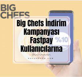 big chefs,indirim,kampanya,fastpay