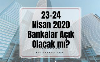 24 nisan bankalar acikmi, 24 nisan 2020 bankalar calisiyormu, 24 nisan 2020 bankalar tatilmi