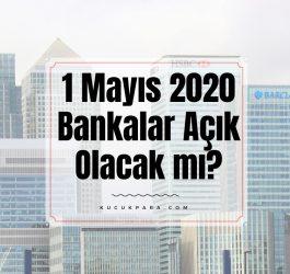 1 mayis 2020 bankalar acikmi,01.05.2020 bankalar acik olacakmi