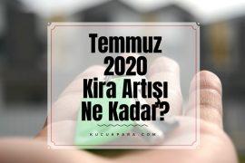 temmuz 2020 kira artisi,temmuz kira zam orani, temmuz 2020 kira zammi