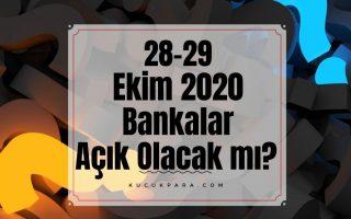 28 ekim 2020,29 ekim 2020,bankalar acik mi,bankalar calisiyor mu