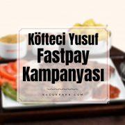 kofteci yusuf,fastpay,kampanya