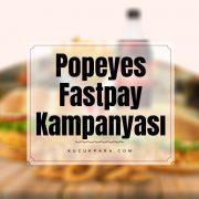 popeyes,fastpay,kampanya