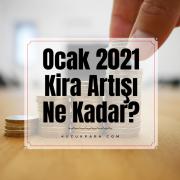 ocak,2021,kira artisi,kira artis orani