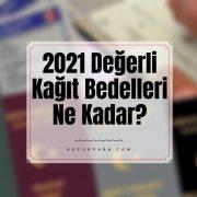 2021,degerli kagit bedeli,nufus cuzdani, kimlik karti,ehliyet