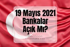 19 mayis 2021,19.05.2021,bankalar acikmi