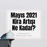 Mayıs 2021, kira artışı, kira artış orani
