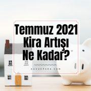 temmuz 2021,kira artisi,kira artis orani,